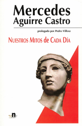 Mercedes Aguirre Castro: Nuestros mitos de cada día