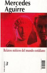 Book cover: Mercedes Aguirre Castro, Relatos míticos del mundo cotidiano
