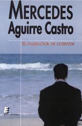 Mercedes Aguirre Castro: El narrador de cuentos