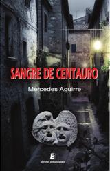 Sange De Centauro - cover of novel by Mercedes Aguirre